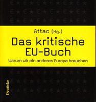 Das kritische EU-Buch - Warum wir ein anderes Europa brauchen