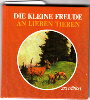 Die kleine Freude an lieben Tieren - mit 12 farbigen Bildern von Margarete Schönermark
