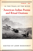 In the trail of the wind - American Indian Poems and Ritual Orations