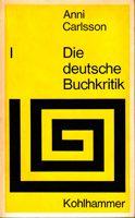 Die deutsche Buchkritik Band 1 - Von den Anfängen bis 1850