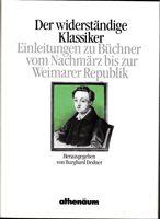 Der widerständige Klassiker - Einleitungen zu Büchner vom Nachmärz bis zur Weimarer Republik