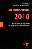 Memorandum 2010 - Sozial-ökologische Regulierung statt Sparpolitik und Steuergeschenken