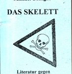 Das Skelett - Literatur gegen neoliberale Blähungen