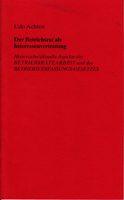 Der Betriebsrat als Interessenvertretung - Historische/ aktuelle Aspekte der Betriebsrätearbeit und des Betriebsverfassungs-Gesetzes