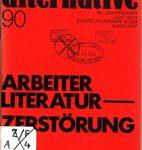 alternative 90: Arbeiterliteratur - Zerstörung der Literatur