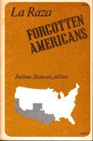 La Raza: Forgotten Americans