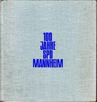 100 Jahre SPD in Mannheim - Eine Dokumentation