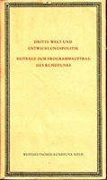 Dritte Welt und Entwicklungspolitik - Beiträge zum Programmauftrag des Rundfunks