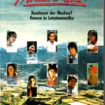Madre mia! - Kontinent der Machos? Frauen in Lateinamerika