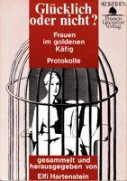 Glücklich oder nicht? - Frauen im goldenen Käfig. Protokolle