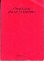 Georg Lukacs und der Revisionismus - eine Sammlung von Aufsätzen