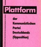 Plattform der Kommunistischen Partei Deutschlands (Opposition) - Beschlossen auf der Dritten Reichskonferenz zu Berlin Dezember 1930