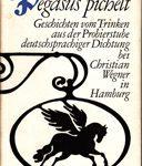 Pegasus pichelt - Geschichten vom Trinken aus der Probierstube deutschsprachiger Dichtung