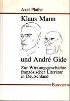 Klaus Mann und André Gide - Zur Wirkungsgeschichte französischer Literatur in Deutschland