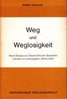 Weg und Weglosigkeit - Neun Essays zur Geschichte der deutschen Literatur im zwanzigsten Jahrhundert