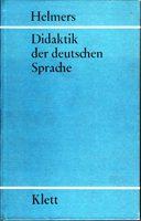 Didaktik der deutschen Sprache - Einführung in die Theorie der muttersprachlichen und literarischen Bildung