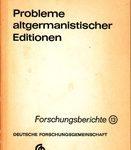 Probleme altgermanistischer Editionen - Forschungsberichte