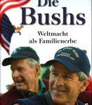 Dis Bushs - Weltmacht als Familienerbe