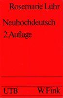 Neuhochdeutsch - Eine Einführung in die Sprachwissenschaft