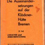 Die Auseinandersetzungen auf der Klöckner-Hütte Bremen (II. Teil - Analyse und Dokumentation)