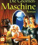 Die Gnomen-Maschine - Roman