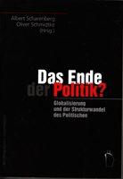 Das Ende der Politik? - Globalisierung und der Strukturwandel des Politischen