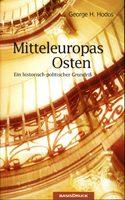 Mitteleuropas Osten - Ein historisch-politischer Grundriß
