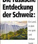 Die russische Entdeckung der Schweiz: Ein Land