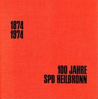 100 Jahre SPD Heilbronn 1874-1974