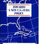Towards a new U.S.-Cuba Policy