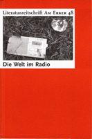 Am Erker - Zeitschrift für Literatur Nr. 48 - Die Welt im Radio