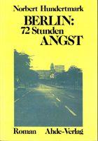 Berlin: 72 Stunden Angst