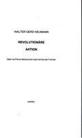 Revolutionäre Aktion - Über die Praxis marxscher oder kritischer Theorie