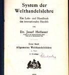 System der Welthandelslehre - Ein Lehr- und Handbuch des internationalen Handels - Erster Band: Allgemeine Welthandelslehre 1. Teil