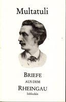 Multatuli - Briefe aus dem Rheingau von Mainz über Gustavsburg nach Wiesbaden und Geisenheim 1870-1881