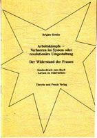 """Arbeiterkämpfe - Verharren im System oder revolutionäre Umgestaltung. Der Widerstand der Frauen. Sonderdruck zum Buch """"Lernen zu widerstehen"""""""