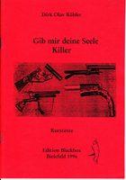 Gib mir deine Seele Killer- Kurztexte aus dem Buch : Blutende Scherben- Zersplitterndes Fleisch