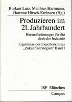 Produzieren im 21. Jahrhundert - Herausforderungen für die deutsche Industrie