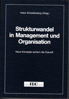 Strukturwandel in Management und Organisation - Neue Konzepte sichern die Zukunft