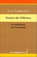 Passion der Differenz - Ein Kaleidoskop von Frauenwelten