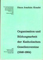 Organisation und Bildungsarbeit der Katholischen Gesellenvereine (1846-1864)