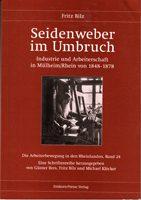 Seidenweber im Umbruch - Industrie und Arbeiterschaft in Mülheim/ Rhein von 1848-1878
