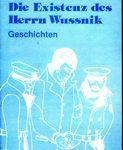 Die Existenz des Herrn Wussnik - Geschichten