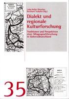 Dialekt und regionale Kulturforschung - Traditionen und Perspektiven einer Alltagssprachforschung in Südwestdeutschland