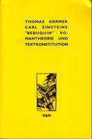 """Carl Einsteins """"Bebuquin"""" - Romantheorie und Textkonstitution"""