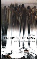 El Hombre de Luna - Eine Odyssee durch New York. Roman