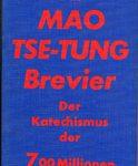 Das Mao Tse-Tung Brevier - Der Katechismus der 700 Millionen