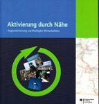 Aktivierung durch Nähe - Regionalisierung nachhaltigen Wirtschaftens