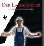 Der Landhändler - Ganz ohne Gentechnik (Film!)