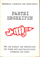 Partei ergreifen - Für die Einheit der Werktätigen mit einer antikapitalistischen Literatur und Kunst